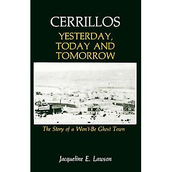 Cerrillos Yesterday Today and Tomorrow by Lawson & Jacqueline