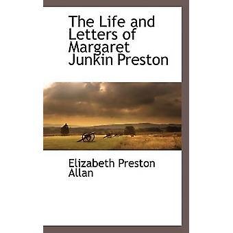 Das Leben und die Briefe von Margaret Junkin Preston von Allan & Elizabeth Preston