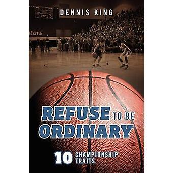 Nekte å bli vanlige 10 mesterskapet hos kongen & Dennis