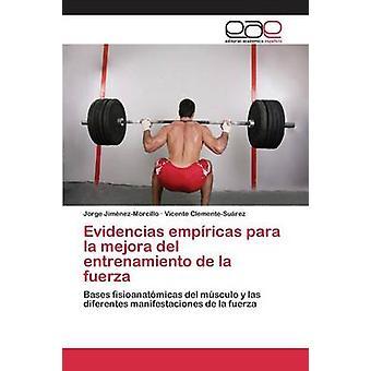 Evidencias empricas para la mejora del entrenamiento de la fuerza by JimnezMorcillo Jorge