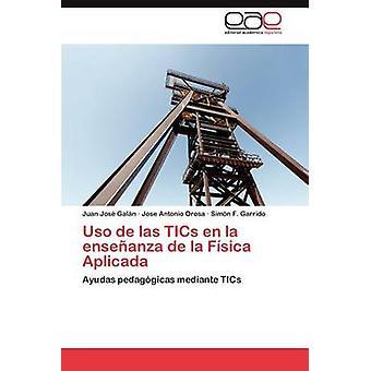 USO de Las Tics En La Ensenanza de La Fisica Aplicada by Gal N. & Juan Jos