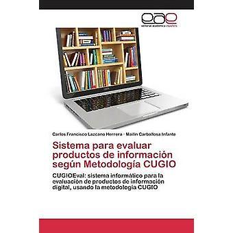 システマ」パラ evaluar productos デ informacin segn Metodologa CUGIO バイ Lazcano エレーラカルロスフランシスコ