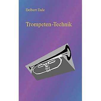 Trompeten Technik Dale & Delbert A.
