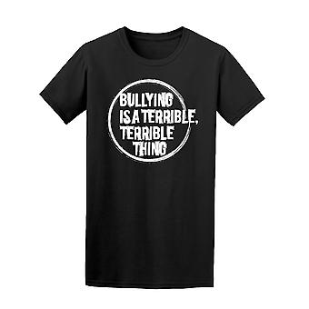 Bullying Is A Terrible Thing Tee Men's -Image by Shutterstock