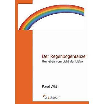 Der Regenbogentanzer von Witt & Ferel