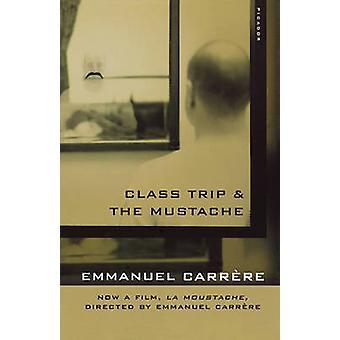 Class Trip & the Mustache by Emmanuel Carrhre - Emmanuel Carrere - Em