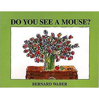 Do You See a Mouse? by Bernard Waber - Bernard Waber - 9780395827420