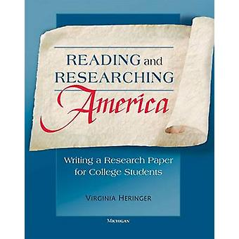 Reading and Researching America - Writing a Research Paper for College