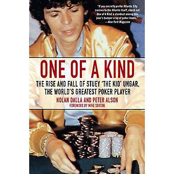 One of a Kind - The Rise and Fall of Stuey 'The Kid' Ungar - the World