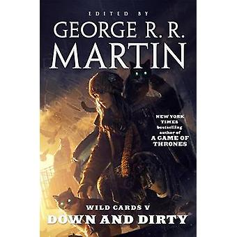 Down and Dirty by Wild Cards Trust - George R R Martin - 978076533559