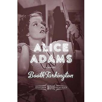 Alice Adams - A Novel by Booth Tarkington - 9780804170802 Book