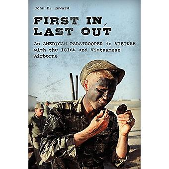 First In - Last Out - An American Paratrooper in Vietnam with the 101s
