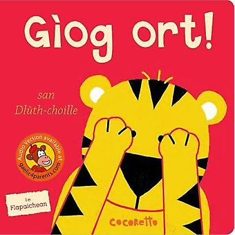 Giog Ort san Dluth-choille by Cocoretto - 9780861524624 Book