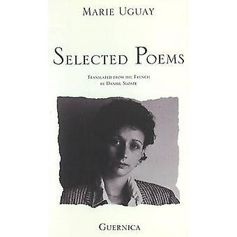 Selected Poems - 1975-81 by Marie Uguay - D. Sloate - 9780920717462 B