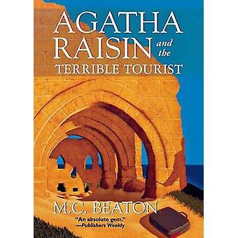 Agatha Raisin and the Terrible Tourist by M C Beaton - 9781250045508