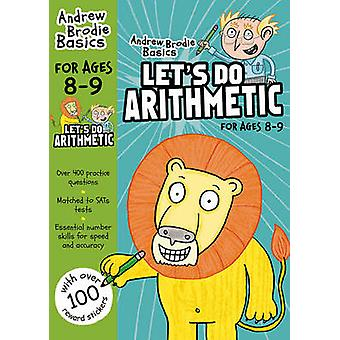 Let's Do Arithmetic 8-9 - 8-9 by Andrew Brodie - 9781472923707 Book