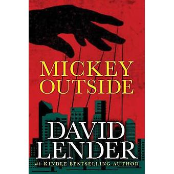 Mickey Outside by David Lender - 9781477848968 Book