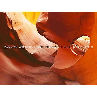 Canyon Wilderness of the Southwest (Mini ed) by Jon Ortner - 97815996