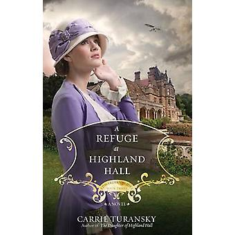 A Refuge at Highland Hall - A Novel by Carrie Turansky - 9781601425003