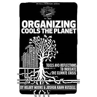 Organizing Cools the Planet - Tools and Reflections to Navigate the Cl
