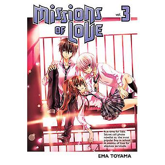 Missions of Love 3 - Watashi Ni XX Shinasai! by Ema Toyama - 978161262