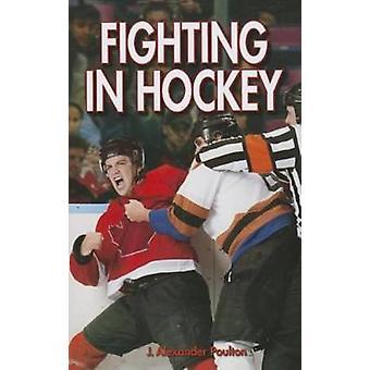 Fighting in Hockey by J. Alexander Poulton - 9781897277751 Book
