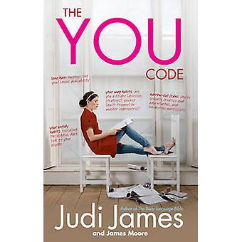The You Code - What Your Habits Say About You by Judi James - James Mo