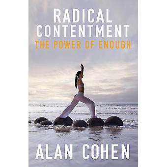 Radical contentment - the power of enough 9781848505544