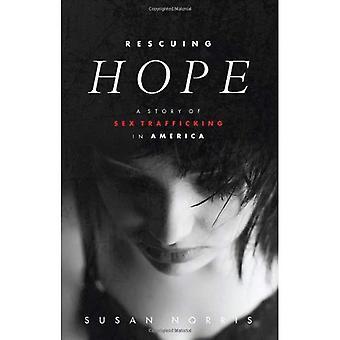 Resgatando a esperança: Uma história de sexo, tráfico na América
