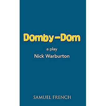 DombyDom by Warburton & Nick