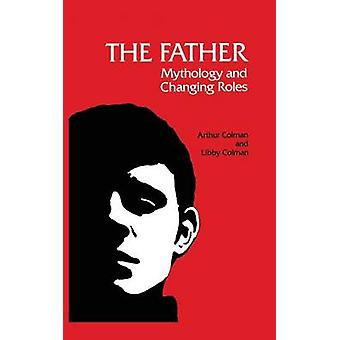 The Father Mythology and Changing Roles by Colman & Arthur