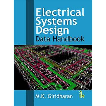 Electrical Systems Design - Data Handbook by M. K. Giridharan - 978938