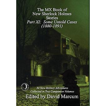 The MX Book of New Sherlock Holmes Stories  Part XI Some Untold Cases 18801891 by Marcum & David