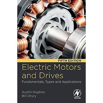 Electric Motors and Drives Fundamentals Types and Applications by Hughes & Austin