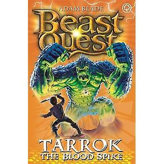 Beast Quest Tarrok the Blood Spike par Adam Blade