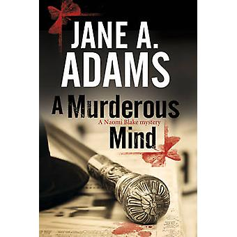 A Murderous Mind A Naomi Blake British Mystery by Adams & Jane A.
