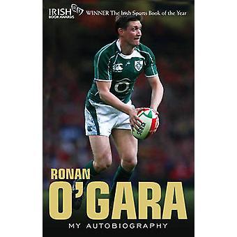 Ronan O'Gara - My Autobiography by Ronan O'Gara - 9781848270107 Book