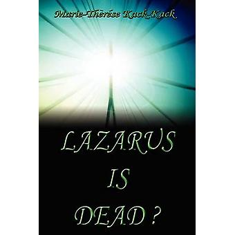 Lazarus Is Dead by KackKack & MarieTherese