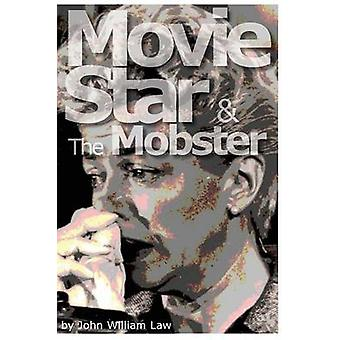Movie Star  The Mobster by Law & John William