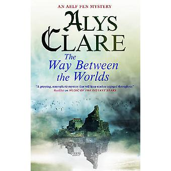 Way Between the Worlds by Clare & Alys