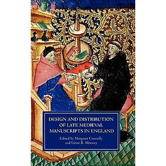 Design and Distribution of Late Medieval Manuscripts in England by Mooney & Linne R.
