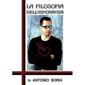 La filosofia dellignoranza by Soria & Antonio