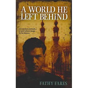 A World He Left Behind by Fares & Fathy