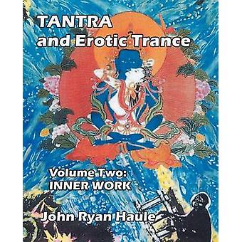 Tantra  Erotic Trance Volume Two  Inner Work by Haule & John Ryan
