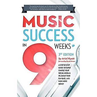 Music Success in Nine Weeks by Hyatt & Ariel