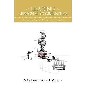 Leading Missional Communities by Breen & Mike