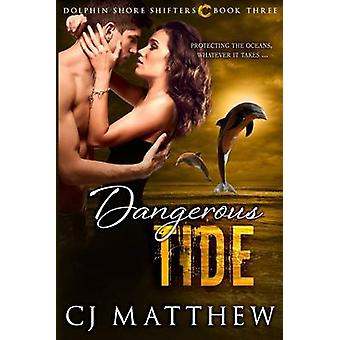 Dangerous Tide Dolphin Shore Shifters Book 3 by Matthew & CJ
