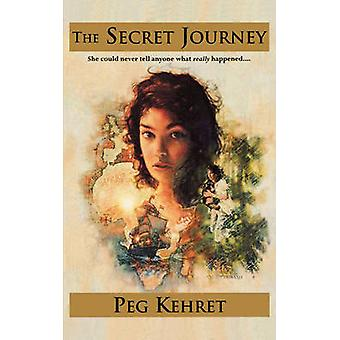 Secret Journey by Kehret & Peg
