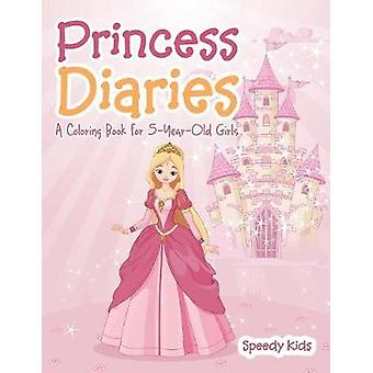 Princess Diaries  A Coloring Book for 5YearOld Girls by Speedy Kids