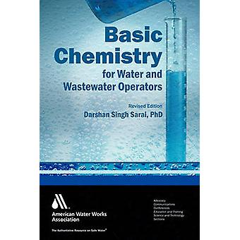 Química Básica para Operadores de Agua y Aguas Residuales por Sarai & Darshan Singh